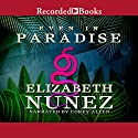 Even in Paradise Audiobook by Elizabeth Nunez Narrated by Corey Allen
