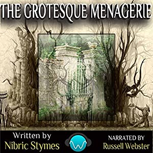 The Grotesque Menagerie Audiobook