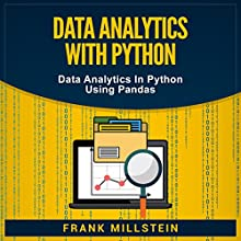 Data Analytics with Python: Data Analytics in Python Using Pandas Audiobook by Frank Millstein Narrated by Jon Wilkins