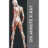 Six-Minute X-Ray: Rapid Behavior Profiling