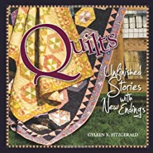 Quilts: Unfinished Stories with New Endings