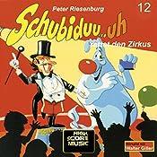 Schubiduu...uh - rettet den Zirkus (Schubiduu...uh 12) | Peter Riesenburg
