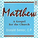Matthew: A Gospel for the Church Audiobook by Donald Senior Narrated by Donald Senior