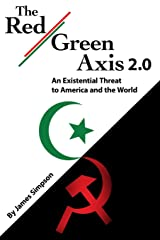 The Red-Green Axis 2.0: An Existential Threat to America and the World (Civilization Jihad Reader Series) Paperback