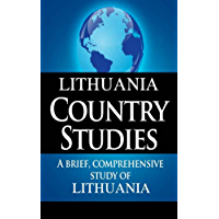LITHUANIA Country Studies: A brief, comprehensive study of Lithuania