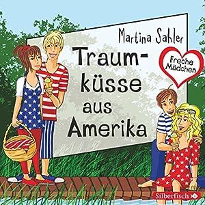 Traumküsse aus Amerika (Freche Mädchen) Hörbuch
