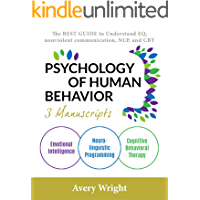 Psychology of Human Behavior: 3 Manuscripts-Emotional Intelligence, Neuro-Linguistic Programming, Cognitive Behavioral Therapy : The Best Guide to Understand ... EQ, Nonviolent communication, NLP, and CBT