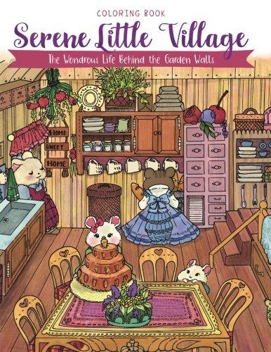Serene Little Village - Coloring Book The Wondrous Life Behind the Garden Walls (Gifts for Adults, Women, Kids) [Rivers, Julia - Storytroll] (Tapa Blanda)