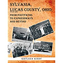 Sylvania, Lucas County, Ohio;: From Footpaths to Expressways and Beyond
