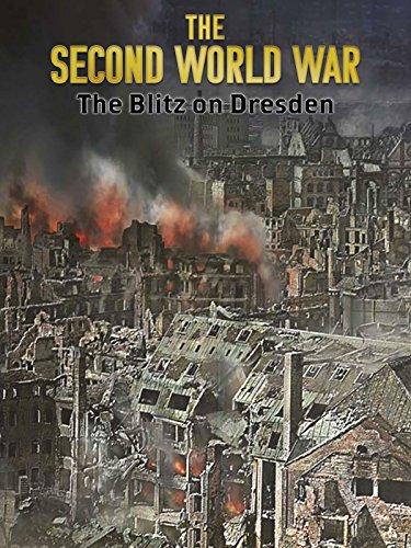 The Second World War: The Blitz on Dresden