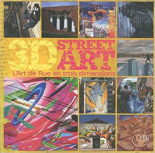 Téléchargement Gratuit De Livres En Pdf 3d Street Art Lart De Rue