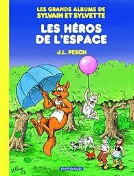 Les grands albums de Sylvain et Sylvette, tome 3 : Les héros de l'espace par Jean-Louis Pesch
