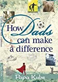 How Dads Can Make A Difference