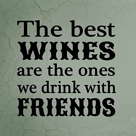 Fastasticdeals The Best Wines Are Ones We Drink Friends ...