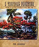 A Tropical Frontier : Pioneers and Settlers of Southeast Florida, 1800-1890, Tim Robinson, 0975363212
