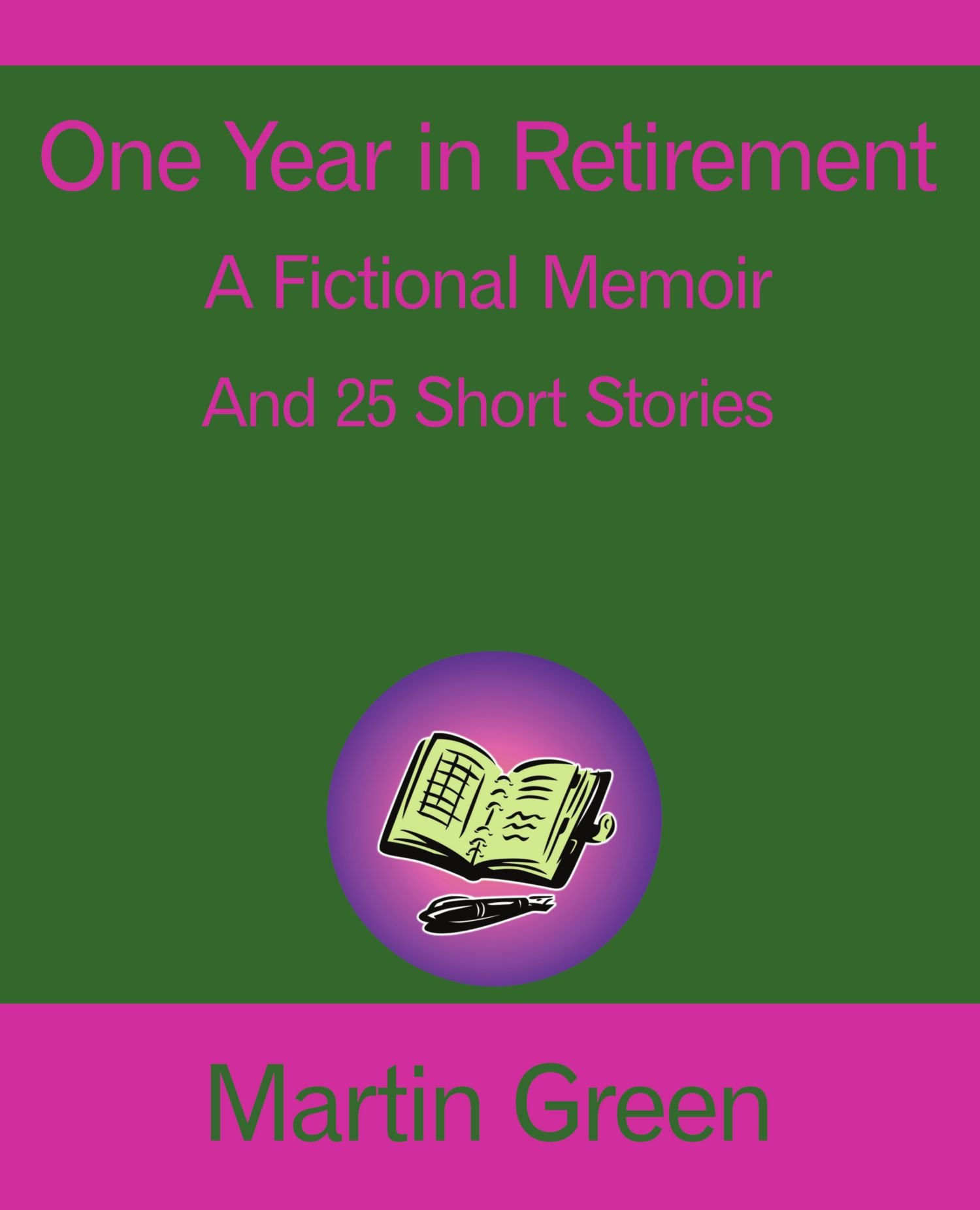 Download One Year in Retirement: And 25 Short Stories ebook