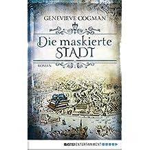 Die maskierte Stadt: Roman (Fantasy. Bastei Lübbe Taschenbücher) (German Edition)