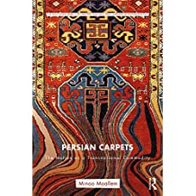 Persian Carpets: The Nation as a Transnational Commodity (Routledge Series for Creative Teaching and Learning in Anthropology)