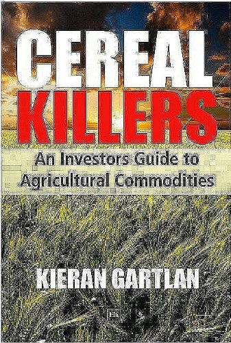 Cereal Killers: An Investor's Guide to Agricultural Commodities