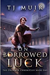 On Borrowed Luck (The Chanmyr Chronicles Book 1) Kindle Edition