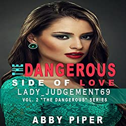 The Dangerous Side of Love: Lady_Judgement69
