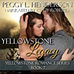 Yellowstone Legacy: Yellowstone Romance Series, Book 7 | Peggy L. Henderson