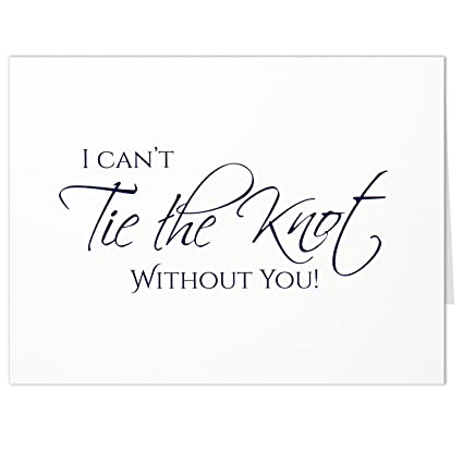 Amazon Com I Can T Tie The Knot Without You Cards Wedding