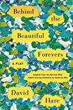 img - for Behind the Beautiful Forevers: A Play book / textbook / text book