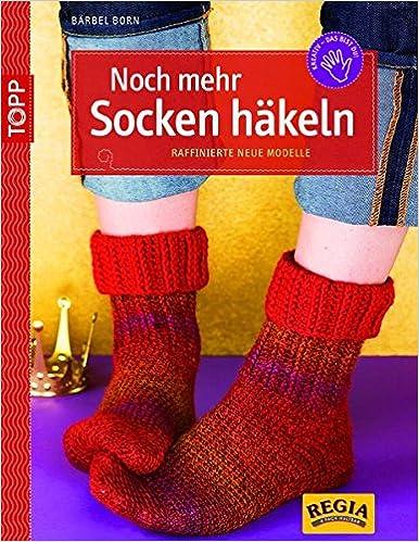 Noch Mehr Socken Häkeln Raffinierte Neue Modelle Kreativkompakt