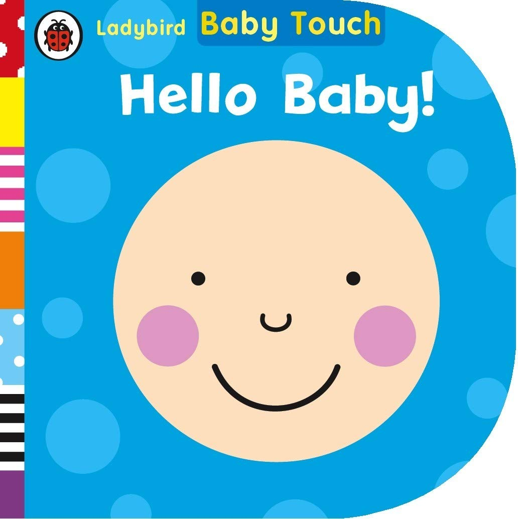 Baby Touch: Hello, Baby (Ladybird Baby Touch)