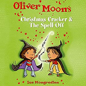 Oliver Moon: Christmas Cracker & The Spell Off Audiobook