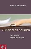 Auf die Seele schauen: Spirituelle Psychotherapie