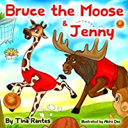 """""""BRUCE THE MOOSE & JENNY"""" : Teaches Children The Importance"""