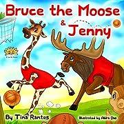 BRUCE THE MOOSE & JENNY