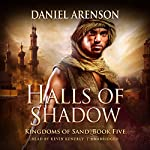 Halls of Shadow: Kingdoms of Sand, Book 5 | Daniel Arenson