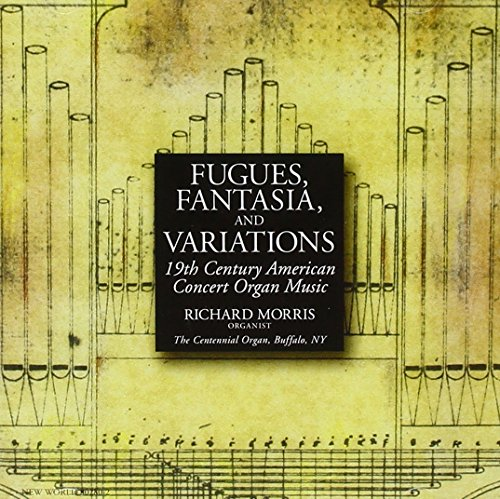 Fugues, Fantasia, and Variations - 19th Century American Organ Works