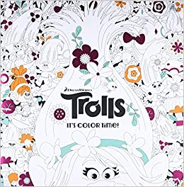 Its Color Time DreamWorks Trolls Adult Coloring Book Random House Jan Gerardi 9781524701055 Amazon Books