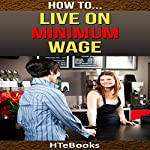How to Live on Minimum Wage |  HTeBooks