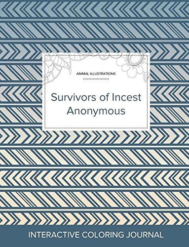 Download Adult Coloring Journal: Survivors of Incest Anonymous (Animal Illustrations, Tribal) ebook