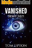 Vanished (Freaky Jules Book 1)