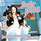 Judith???s Roommate Had A Baby by Judy Gold
