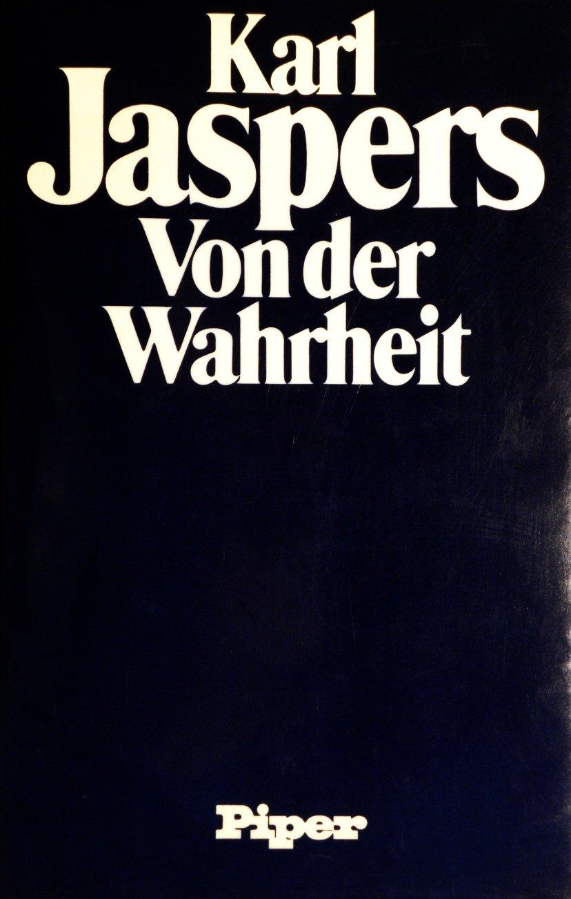 Von der Wahrheit. (Philosophische Logik, 1). Gebundenes Buch – 1983 Karl Jaspers Piper 3492013287