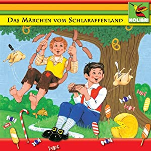 Das Märchen vom Schlaraffenland und andere Märchen Hörbuch
