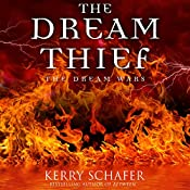 The Dream Thief: The Dream Wars, Book 2 | Kerry Schafer