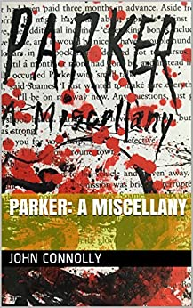 Parker: A Miscellany by [Connolly, John]