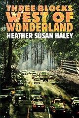 Three Blocks West of Wonderland Paperback