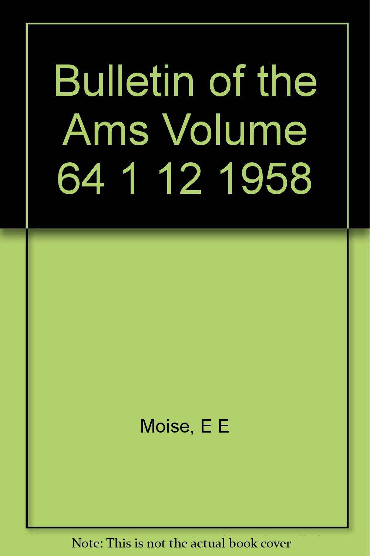 Bulletin of the Ams Volume 64 1 12 1958: E E Moise: Amazon