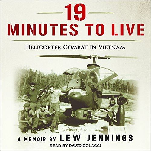 19 Minutes to Live: Helicopter Combat in Vietnam by Tantor Audio