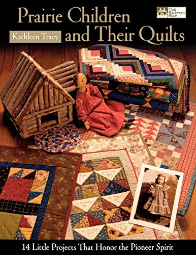 Prairie Children and Their - Children Quilt Book