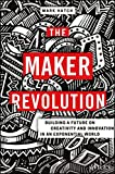 img - for The Maker Revolution: Building a Future on Creativity and Innovation in an Exponential World book / textbook / text book